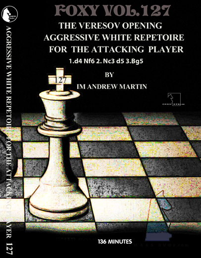 Volume 0127: The Veresov Aggressive White Repetoire