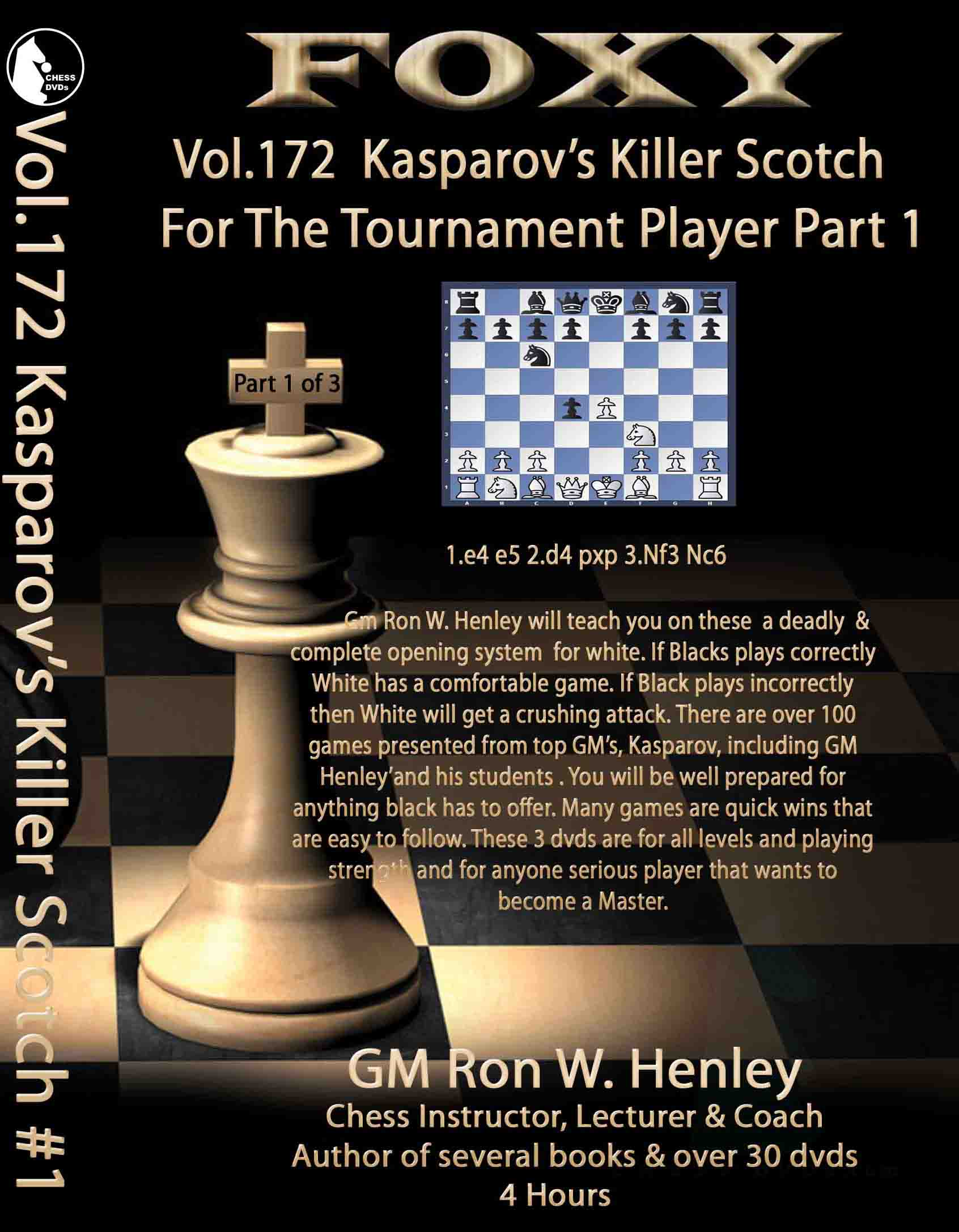 Volume 0172:Kasparov's Killer Scotch Trnmnt Player Part1 GM Ron
