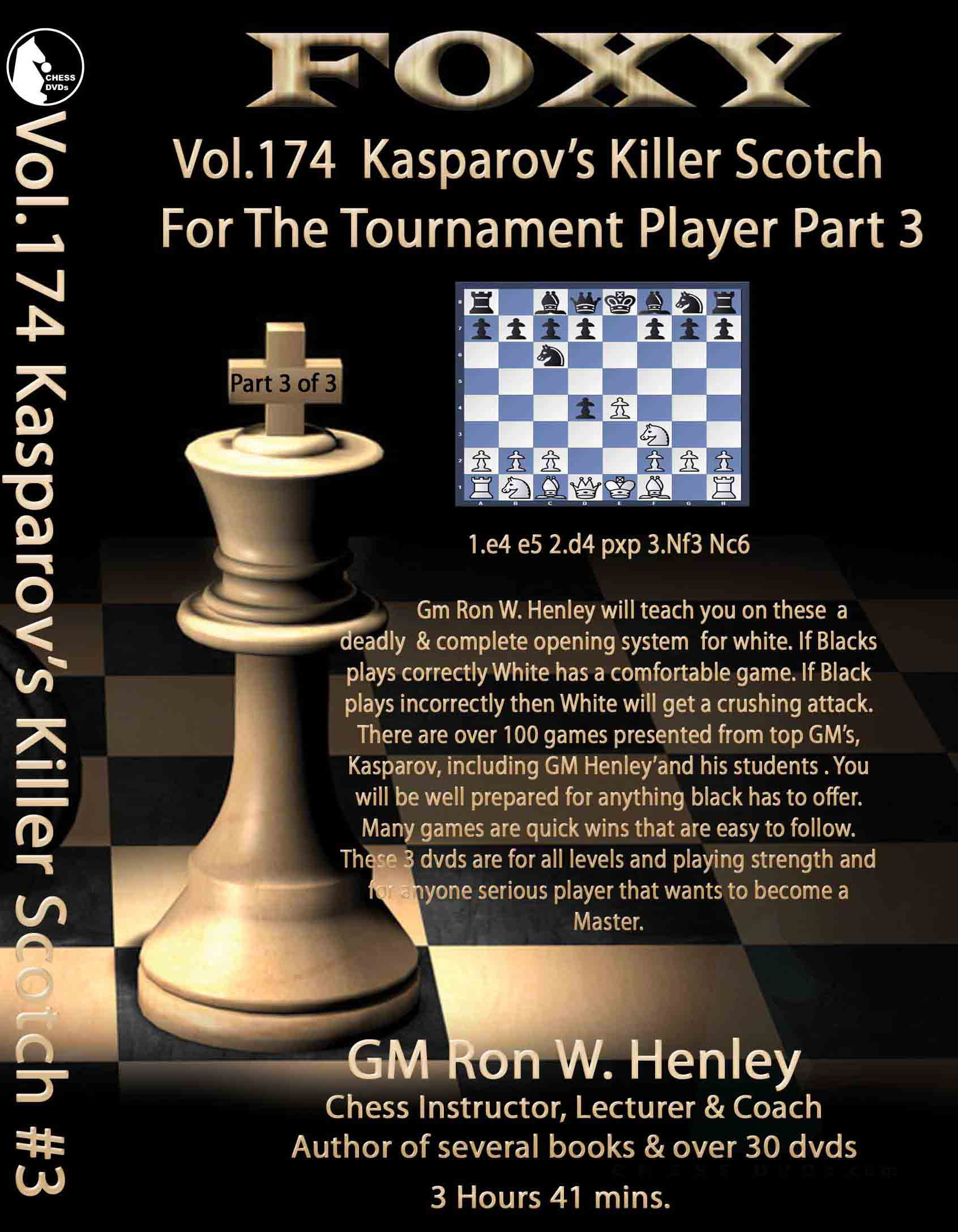 Volume 0174:Kasparov's Killer Scotch Trnmnt Player Part3 GM Ron