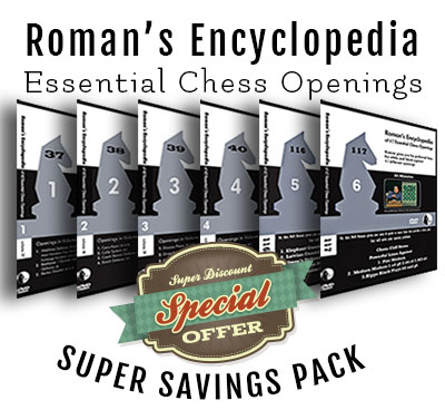 Roman's Essential Chess Openings - SUPER SAVINGS PACK